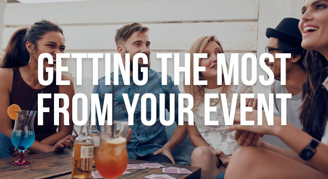 getting the most from your event