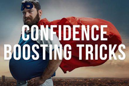 confidence boosting tricks