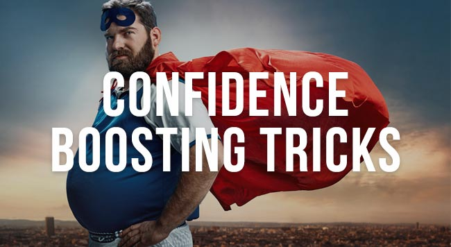 confidence boosting tricks