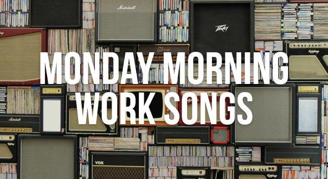 monday morning work songs
