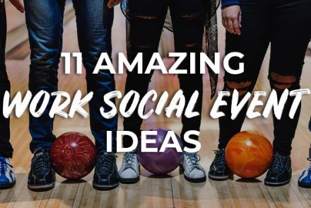 11 Amazing Work Social Event Ideas