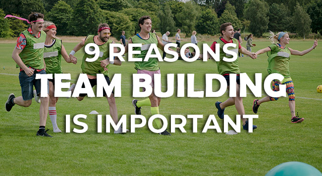 9 Reasons Why Team Building is Important